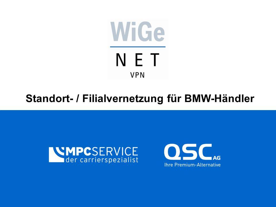 WiGeNET - VPN Lösungen zur Standortvernetzung für BMW-Händler  VPN Lösung bei Projekten zur Standortvernetzung  Individuelle Beratung + Konzeption (Planung Netzdesign, Bandbreitendefinition, Backupkonzepte etc.)  Individuelle Lösungen je nach Bedarf:  MPLS-VPN  Internet-VPN  Remote-Access (z.B.