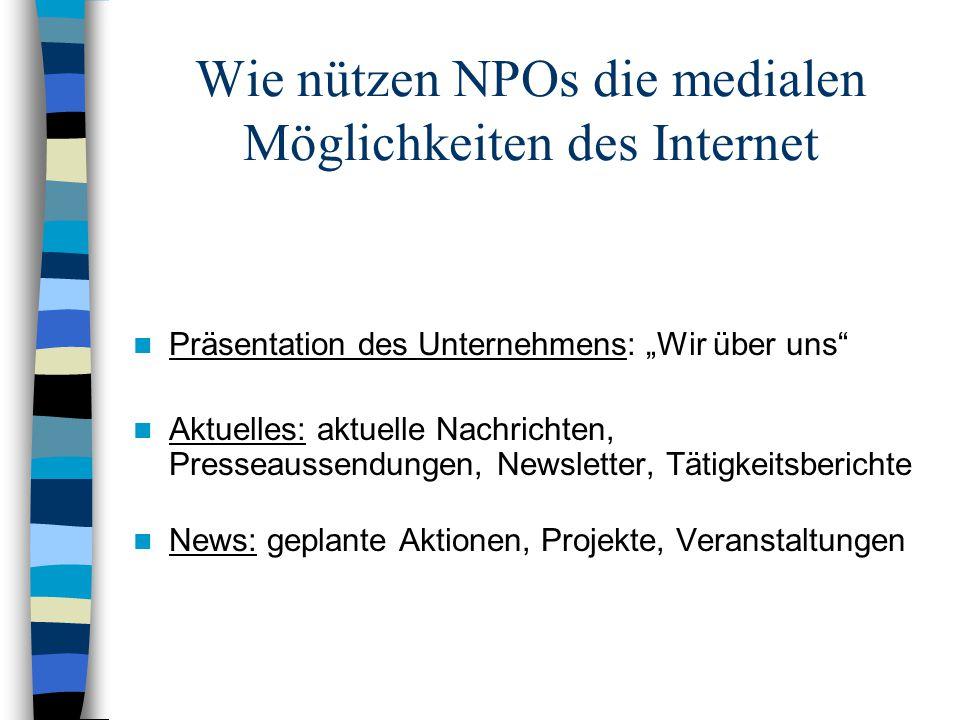 """Wie nützen NPOs die medialen Möglichkeiten des Internet Präsentation des Unternehmens: """"Wir über uns"""" Aktuelles: aktuelle Nachrichten, Presseaussendun"""
