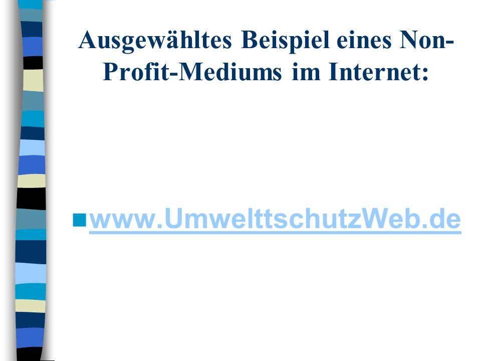 Ausgewähltes Beispiel eines Non- Profit-Mediums im Internet: www.UmwelttschutzWeb.de