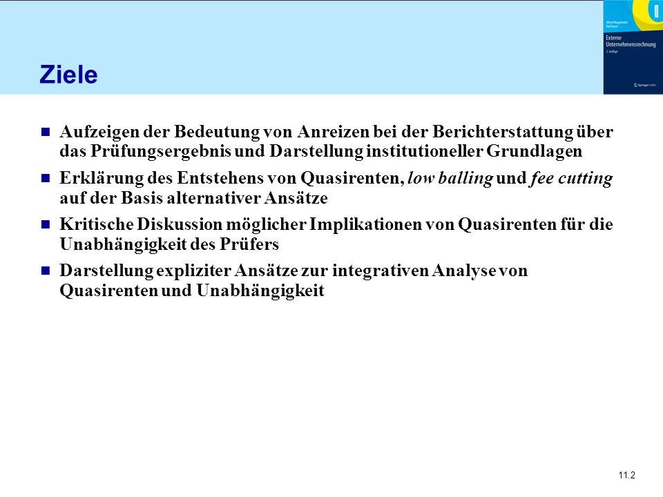11.2 Ziele n Aufzeigen der Bedeutung von Anreizen bei der Berichterstattung über das Prüfungsergebnis und Darstellung institutioneller Grundlagen n Er