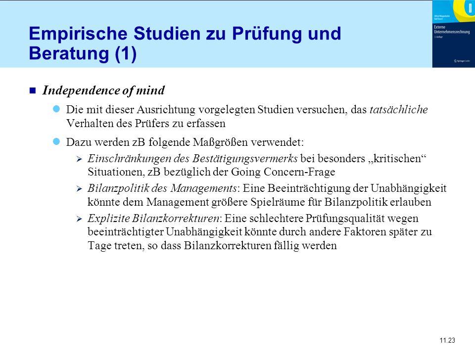 11.23 Empirische Studien zu Prüfung und Beratung (1) n Independence of mind Die mit dieser Ausrichtung vorgelegten Studien versuchen, das tatsächliche