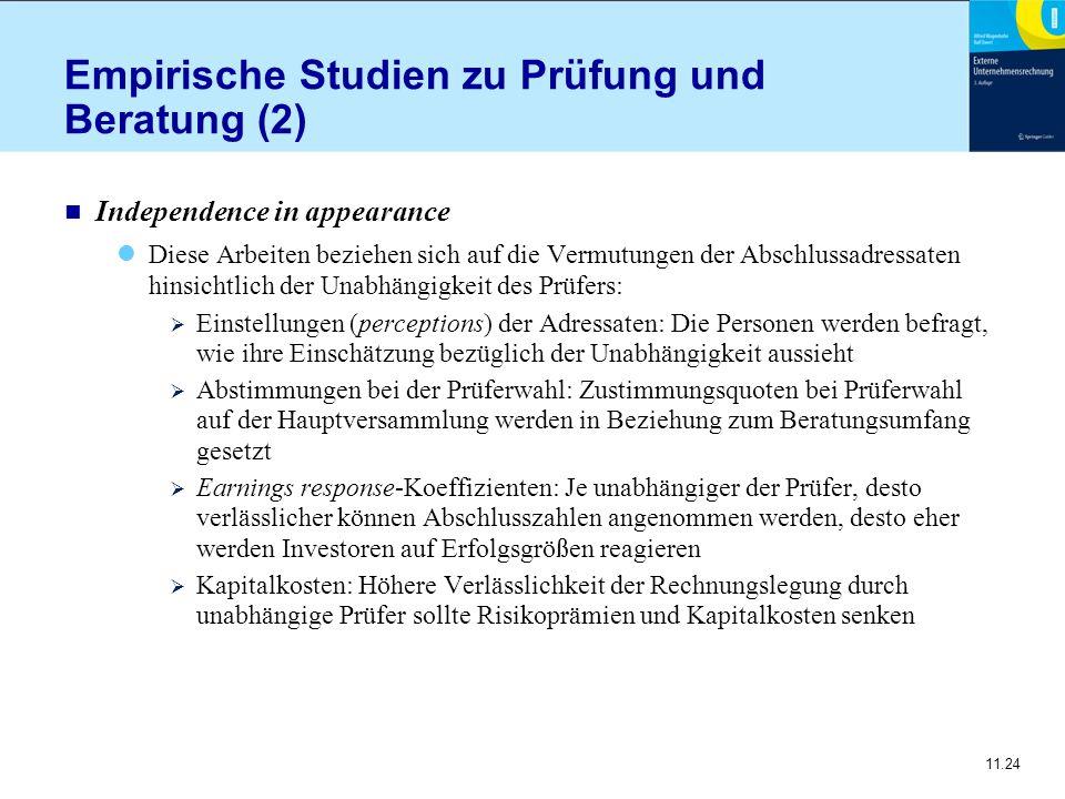 11.24 Empirische Studien zu Prüfung und Beratung (2) n Independence in appearance Diese Arbeiten beziehen sich auf die Vermutungen der Abschlussadress