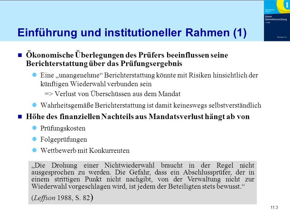 11.3 Einführung und institutioneller Rahmen (1) n Ökonomische Überlegungen des Prüfers beeinflussen seine Berichterstattung über das Prüfungsergebnis