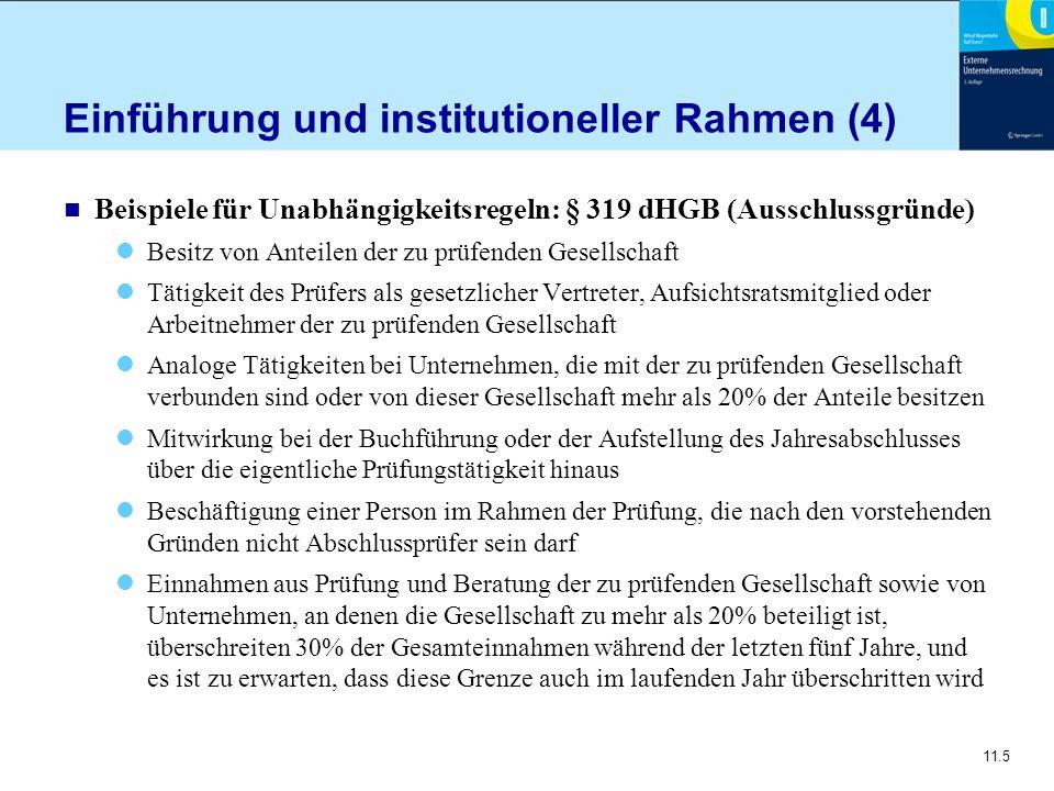 11.5 Einführung und institutioneller Rahmen (4) n Beispiele für Unabhängigkeitsregeln: § 319 dHGB (Ausschlussgründe) Besitz von Anteilen der zu prüfen