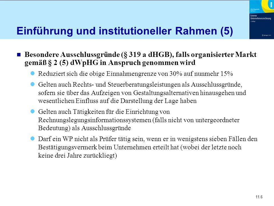 11.6 Einführung und institutioneller Rahmen (5) n Besondere Ausschlussgründe (§ 319 a dHGB), falls organisierter Markt gemäß § 2 (5) dWpHG in Anspruch
