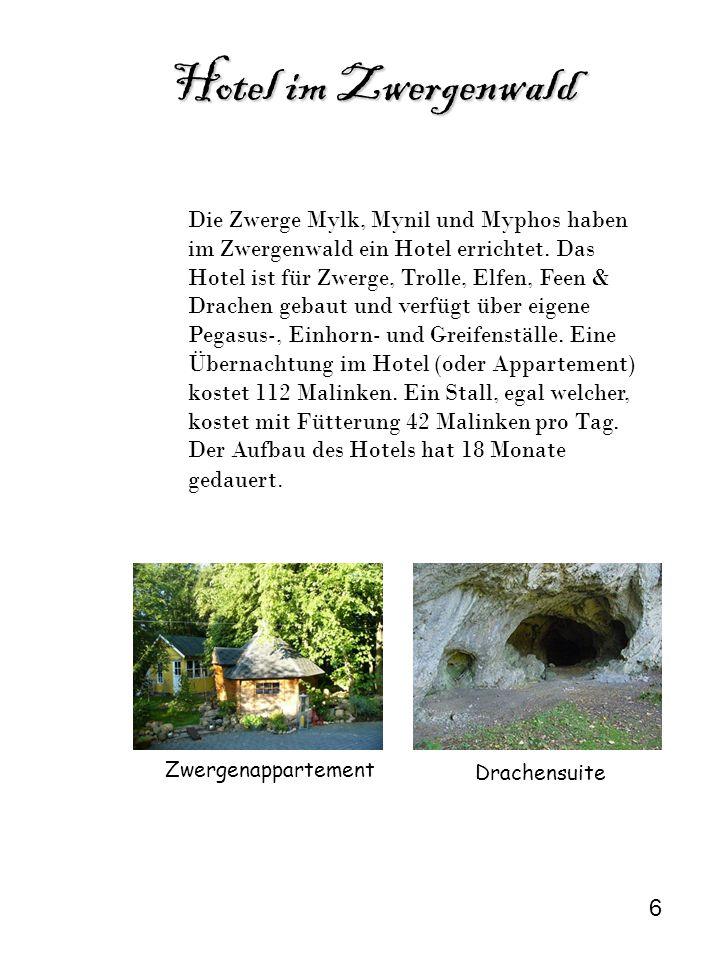 Hotel im Zwergenwald Hotel im Zwergenwald Die Zwerge Mylk, Mynil und Myphos haben im Zwergenwald ein Hotel errichtet. Das Hotel ist für Zwerge, Trolle