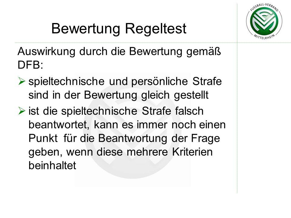 Bewertung Regeltest Auswirkung durch die Bewertung gemäß DFB:  spieltechnische und persönliche Strafe sind in der Bewertung gleich gestellt  ist die