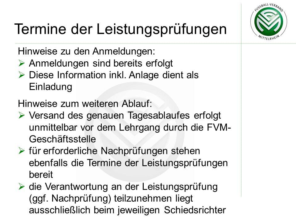 Termine der Leistungsprüfungen Hinweise zu den Anmeldungen:  Anmeldungen sind bereits erfolgt  Diese Information inkl. Anlage dient als Einladung Hi