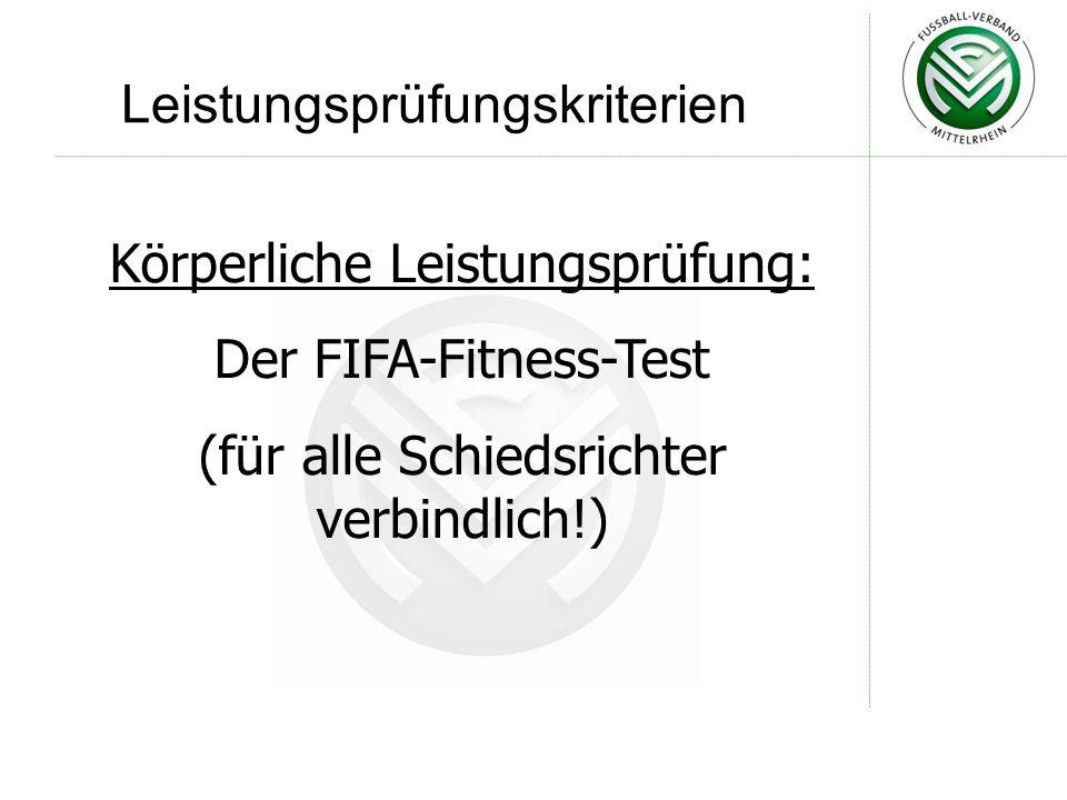Leistungsprüfungskriterien Körperliche Leistungsprüfung: Der FIFA-Fitness-Test (für alle Schiedsrichter verbindlich!)
