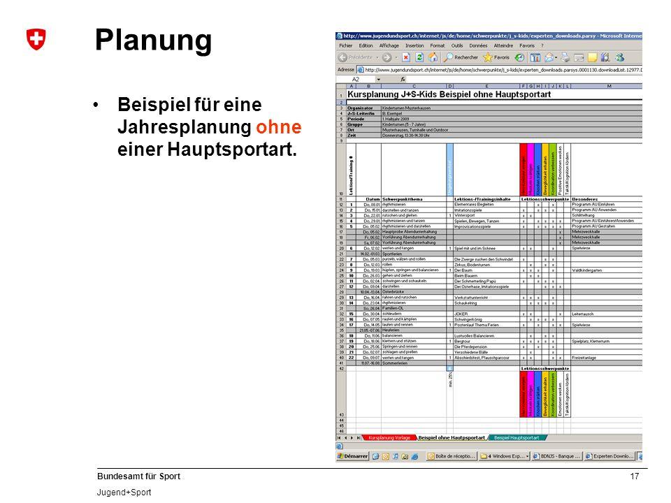 17 Bundesamt für Sport Jugend+Sport Planung Beispiel für eine Jahresplanung ohne einer Hauptsportart.