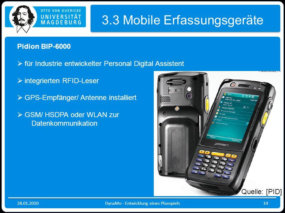 28.01.2010DynaMo - Entwicklung eines Planspiels14 3.3 Mobile Erfassungsgeräte Pidion BIP-6000  für Industrie entwickelter Personal Digital Assistent
