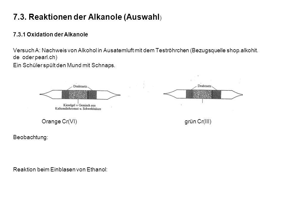 7.3. Reaktionen der Alkanole (Auswahl ) 7.3.1 Oxidation der Alkanole Versuch A: Nachweis von Alkohol in Ausatemluft mit dem Teströhrchen (Bezugsquelle