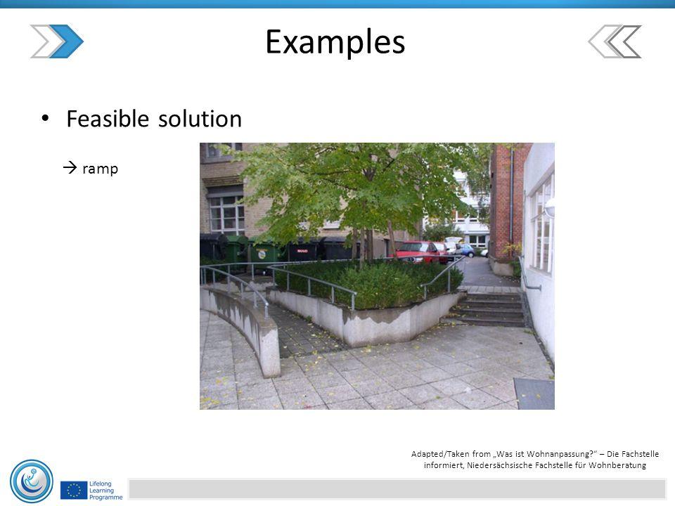 """Examples Feasible solution  ramp Adapted/Taken from """"Was ist Wohnanpassung – Die Fachstelle informiert, Niedersächsische Fachstelle für Wohnberatung"""