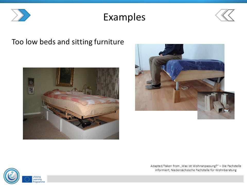 "Examples Too low beds and sitting furniture Adapted/Taken from ""Was ist Wohnanpassung? – Die Fachstelle informiert, Niedersächsische Fachstelle für Wohnberatung"