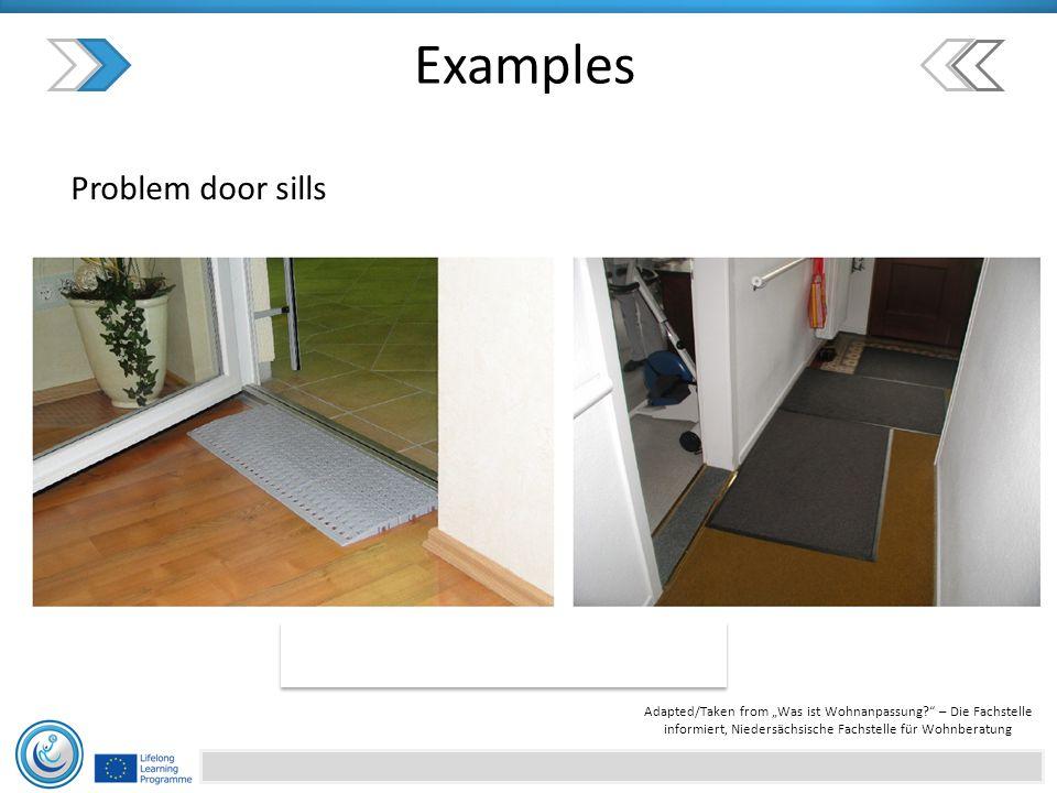 """Examples Problem door sills Adapted/Taken from """"Was ist Wohnanpassung – Die Fachstelle informiert, Niedersächsische Fachstelle für Wohnberatung"""