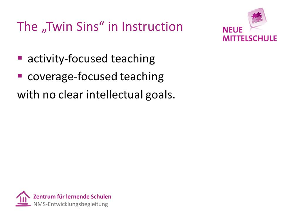 "The ""Twin Sins"" in Instruction  activity-focused teaching  coverage-focused teaching with no clear intellectual goals."