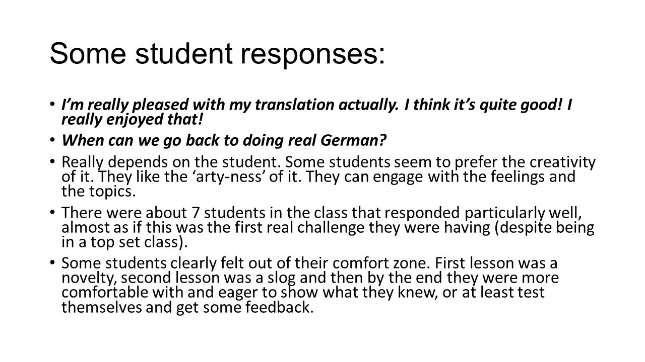 Some student responses: I'm really pleased with my translation actually. I think it's quite good! I really enjoyed that! When can we go back to doing