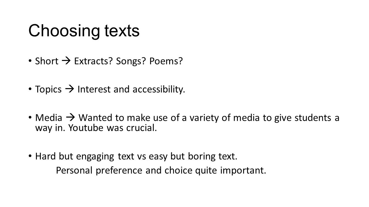 Choosing texts Short  Extracts. Songs. Poems. Topics  Interest and accessibility.
