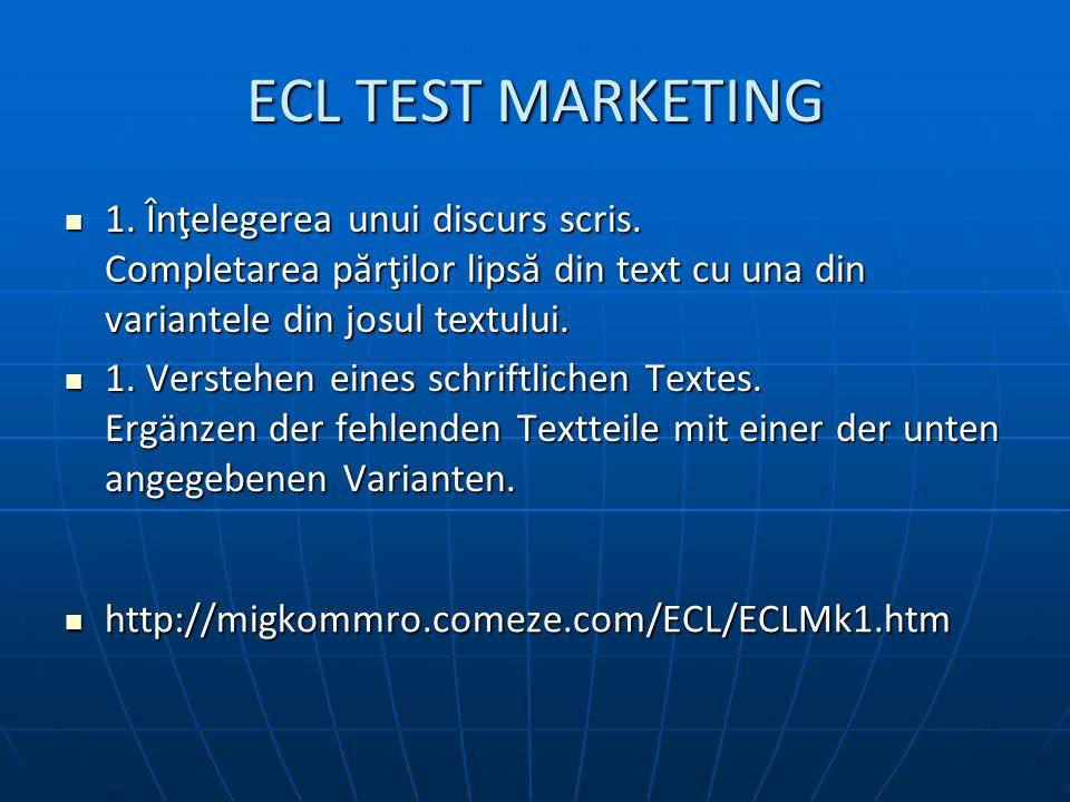 ECL TEST MARKETING 1. Înţelegerea unui discurs scris.