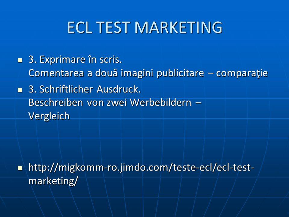 ECL TEST MARKETING 3. Exprimare în scris. Comentarea a două imagini publicitare – comparaţie 3.