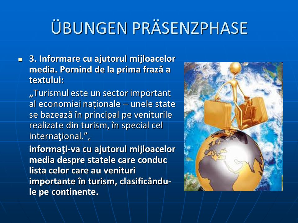 ÜBUNGEN PRÄSENZPHASE 3. Informare cu ajutorul mijloacelor media.