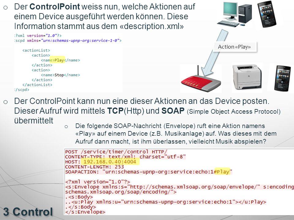 4 Eventing o Damit ein ControlPoint nicht andauernd ein Device befragen muss nur um eine Statusvariable abzufragen, wurde für UPnP sog.