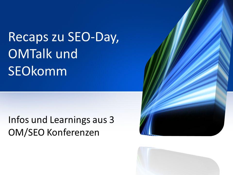 Recaps zu SEO-Day, OMTalk und SEOkomm Infos und Learnings aus 3 OM/SEO Konferenzen