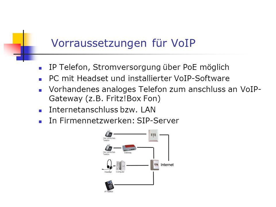 Vorraussetzungen für VoIP IP Telefon, Stromversorgung über PoE möglich PC mit Headset und installierter VoIP-Software Vorhandenes analoges Telefon zum