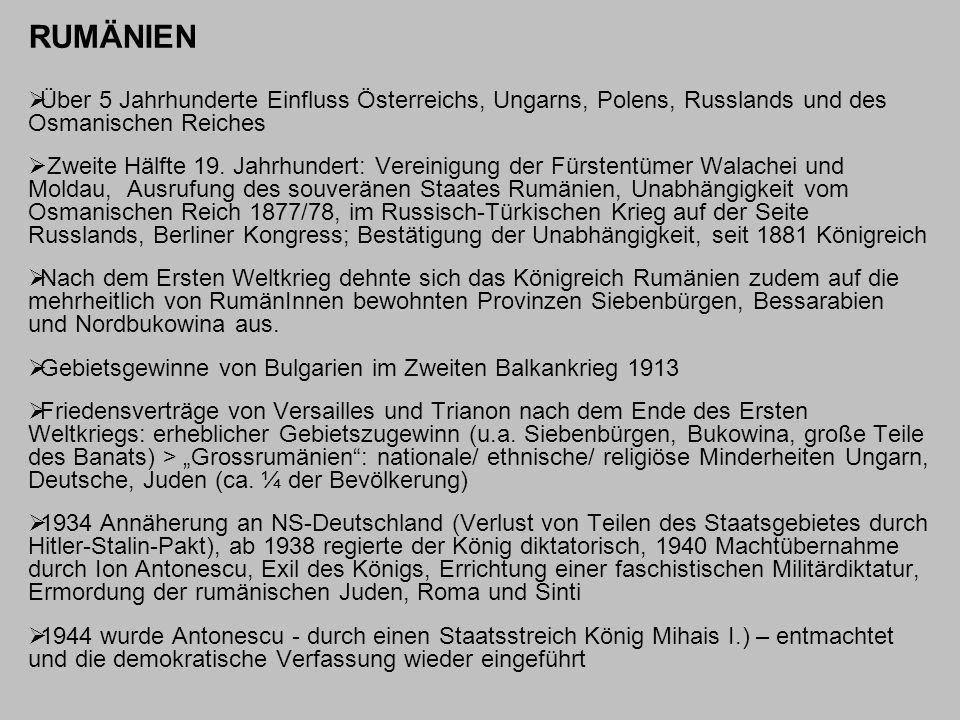 RUMÄNIEN  Über 5 Jahrhunderte Einfluss Österreichs, Ungarns, Polens, Russlands und des Osmanischen Reiches  Zweite Hälfte 19. Jahrhundert: Vereinigu
