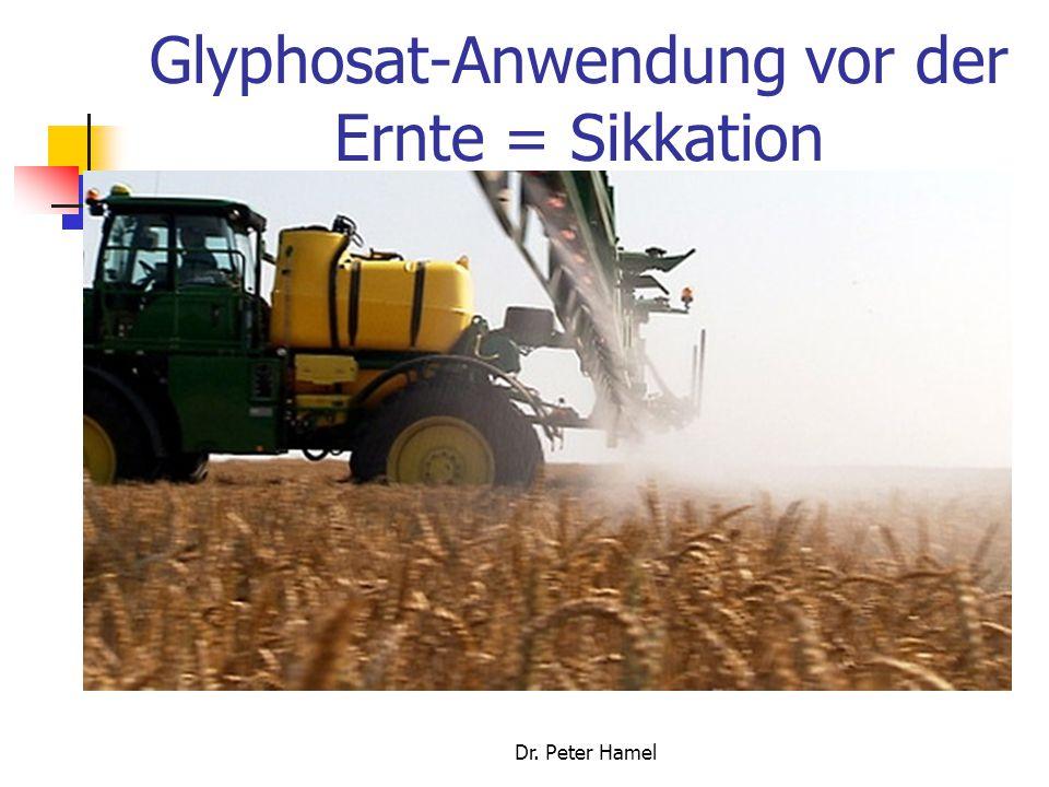 Glyphosat-Anwendung vor der Ernte = Sikkation Dr. Peter Hamel