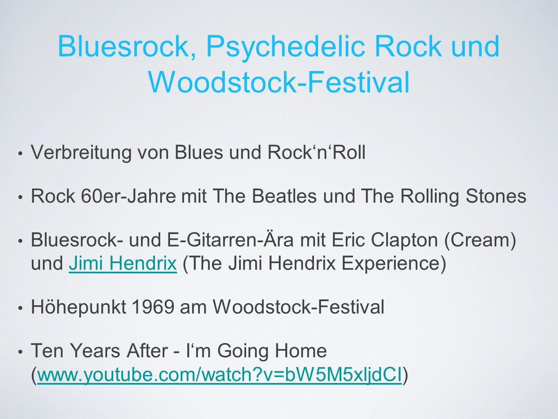 Bluesrock, Psychedelic Rock und Woodstock-Festival Verbreitung von Blues und Rock'n'Roll Rock 60er-Jahre mit The Beatles und The Rolling Stones Bluesr