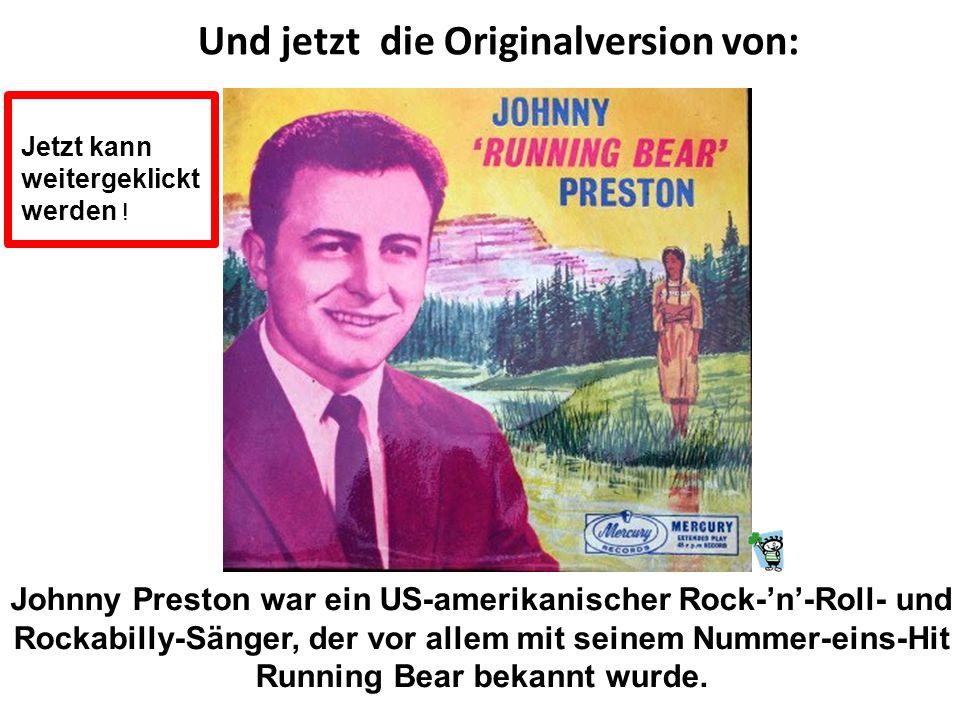 Johnny Preston war ein US-amerikanischer Rock-'n'-Roll- und Rockabilly-Sänger, der vor allem mit seinem Nummer-eins-Hit Running Bear bekannt wurde.
