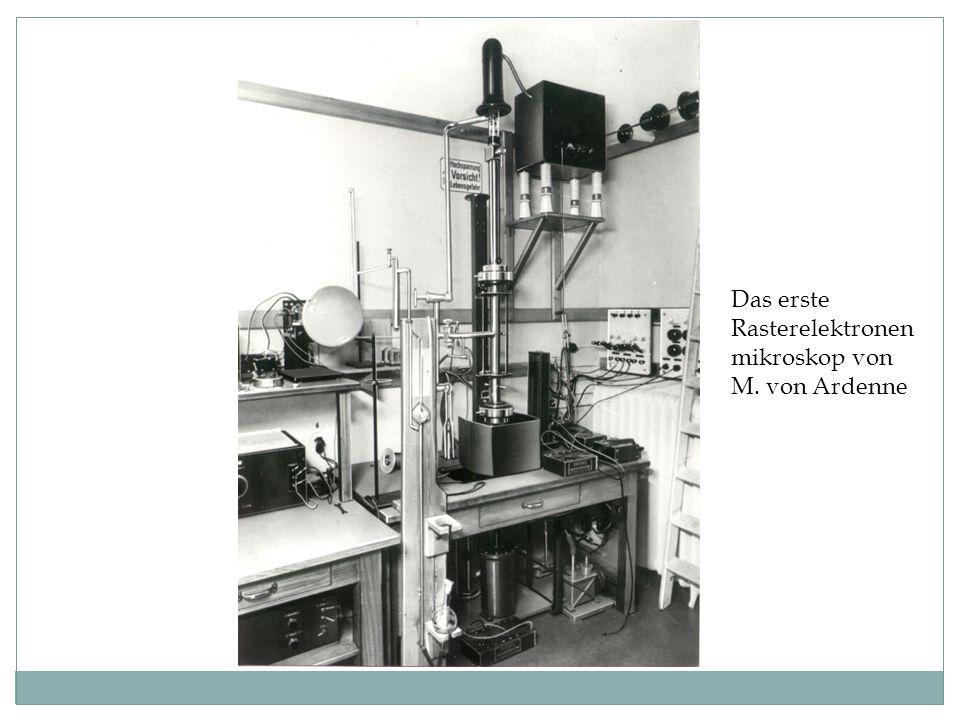 Das erste Rasterelektronen mikroskop von M. von Ardenne