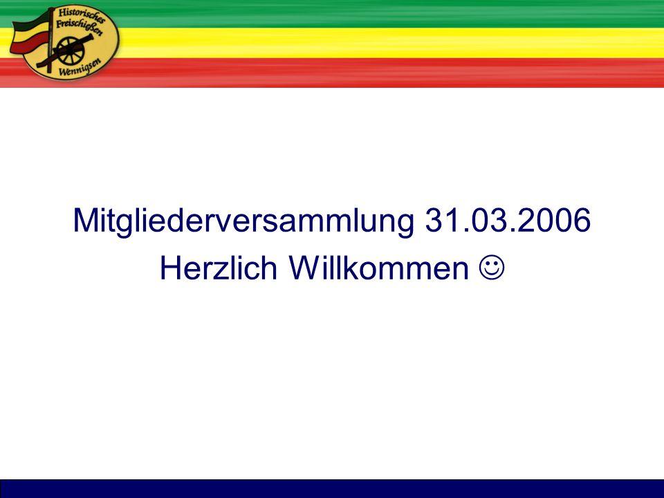 Titel Mitgliederversammlung 31.03.2006 Herzlich Willkommen