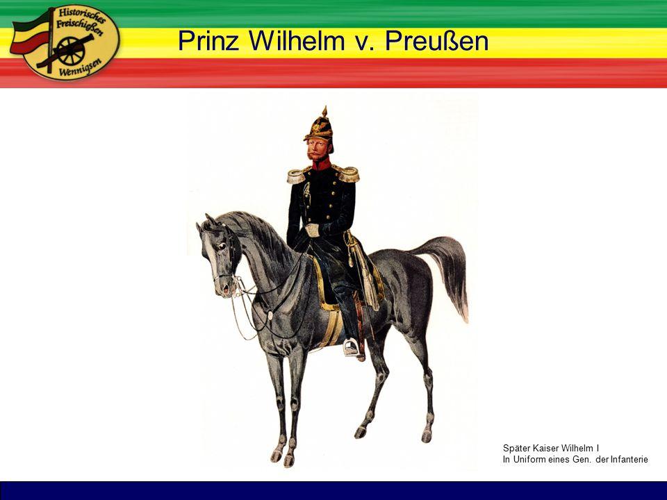 TitelPrinz Wilhelm v. Preußen Später Kaiser Wilhelm I In Uniform eines Gen. der Infanterie