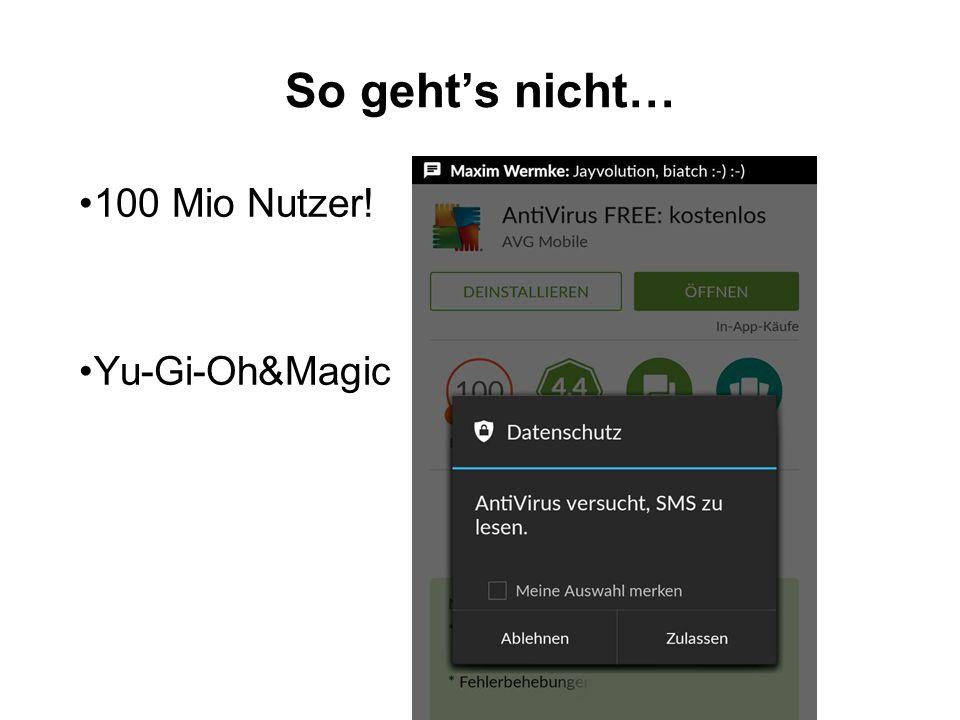 So geht's nicht… 100 Mio Nutzer! Yu-Gi-Oh&Magic