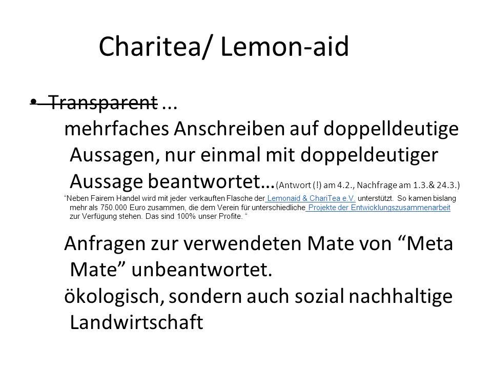 Charitea/ Lemon-aid Transparent... mehrfaches Anschreiben auf doppelldeutige Aussagen, nur einmal mit doppeldeutiger Aussage beantwortet… (Antwort (!)