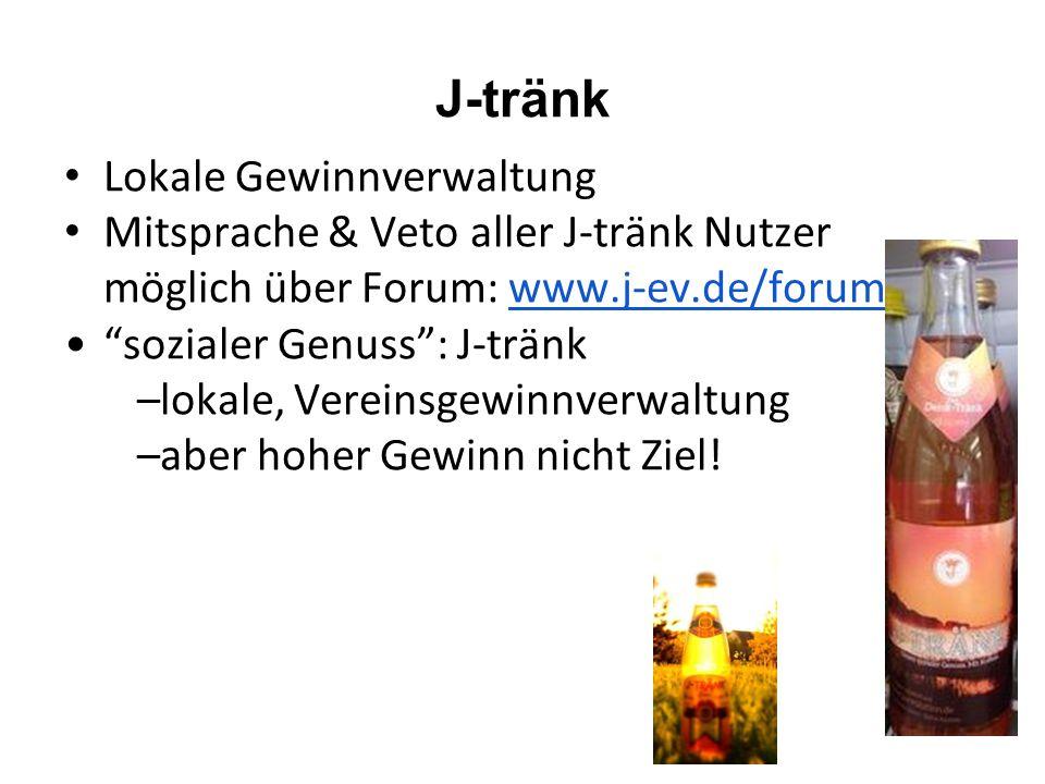 """J-tränk Lokale Gewinnverwaltung Mitsprache & Veto aller J-tränk Nutzer möglich über Forum: www.j-ev.de/forumwww.j-ev.de/forum """"sozialer Genuss"""": J-trä"""