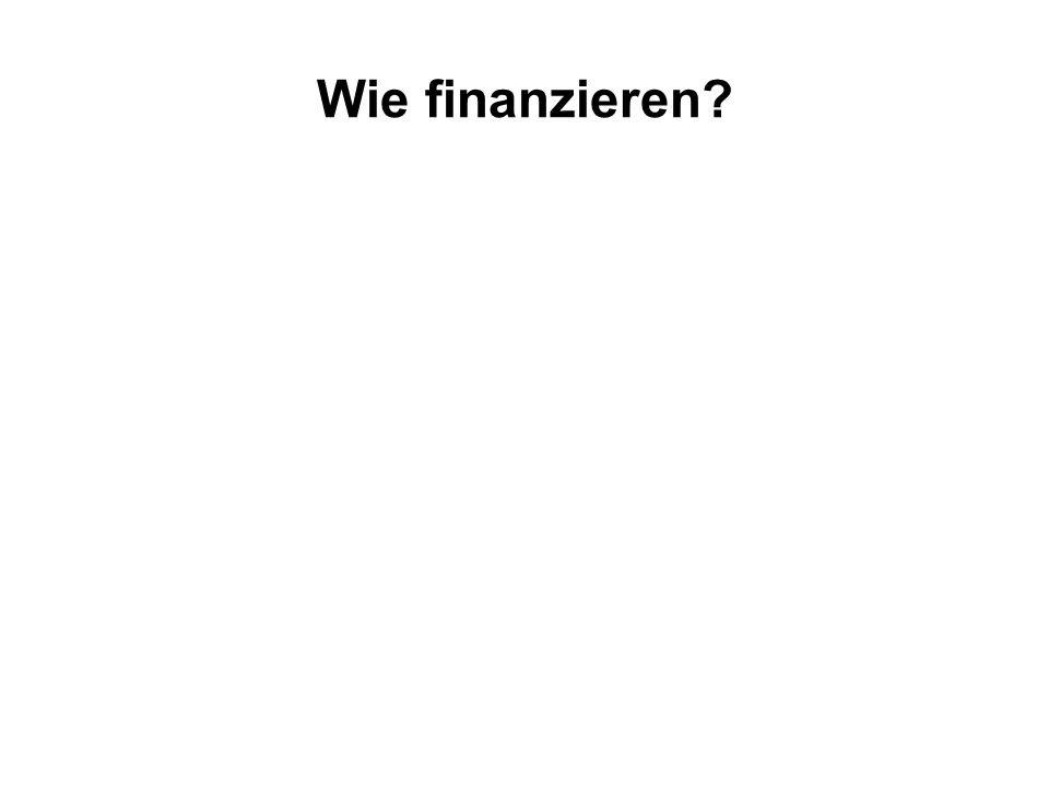 Wie finanzieren?