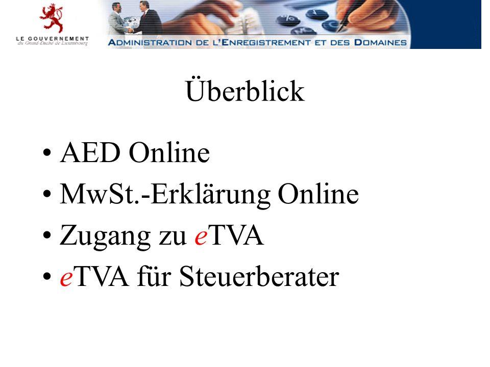 Überblick AED Online MwSt.-Erklärung Online Zugang zu eTVA eTVA für Steuerberater