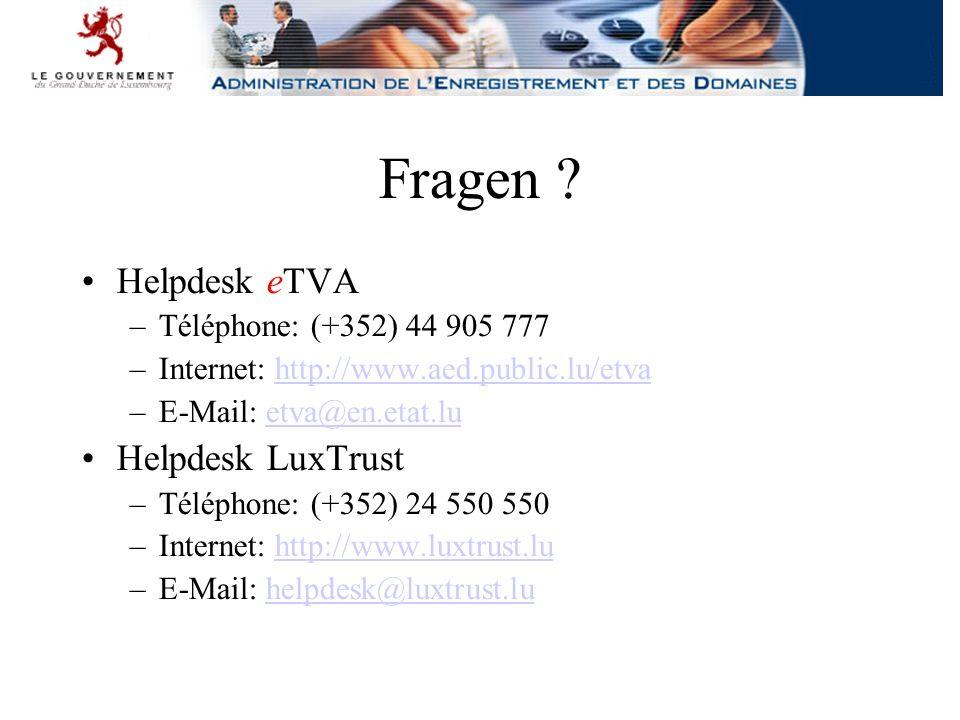 Fragen ? Helpdesk eTVA –Téléphone: (+352) 44 905 777 –Internet: http://www.aed.public.lu/etvahttp://www.aed.public.lu/etva –E-Mail: etva@en.etat.luetv