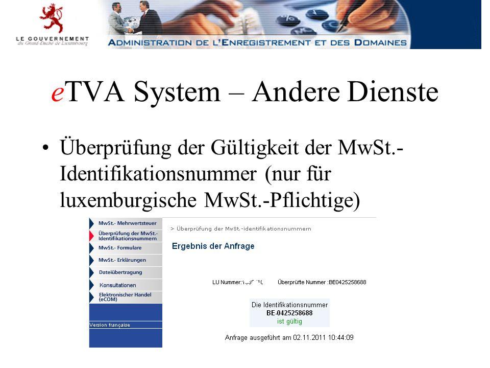 eTVA System – Andere Dienste Überprüfung der Gültigkeit der MwSt.- Identifikationsnummer (nur für luxemburgische MwSt.-Pflichtige)