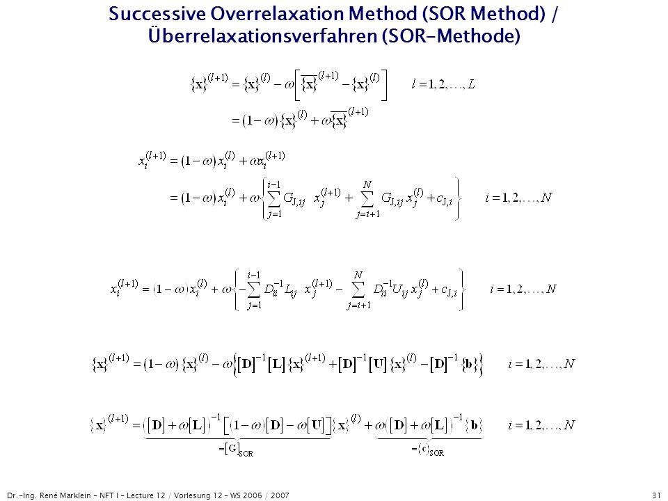 Dr.-Ing. René Marklein - NFT I - Lecture 12 / Vorlesung 12 - WS 2006 / 2007 31 Successive Overrelaxation Method (SOR Method) / Überrelaxationsverfahre