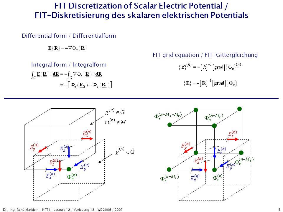 Dr.-Ing. René Marklein - NFT I - Lecture 12 / Vorlesung 12 - WS 2006 / 2007 5 FIT Discretization of Scalar Electric Potential / FIT-Diskretisierung de