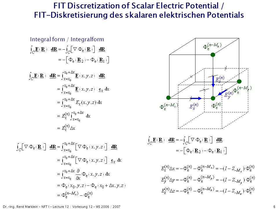 Dr.-Ing. René Marklein - NFT I - Lecture 12 / Vorlesung 12 - WS 2006 / 2007 6 FIT Discretization of Scalar Electric Potential / FIT-Diskretisierung de