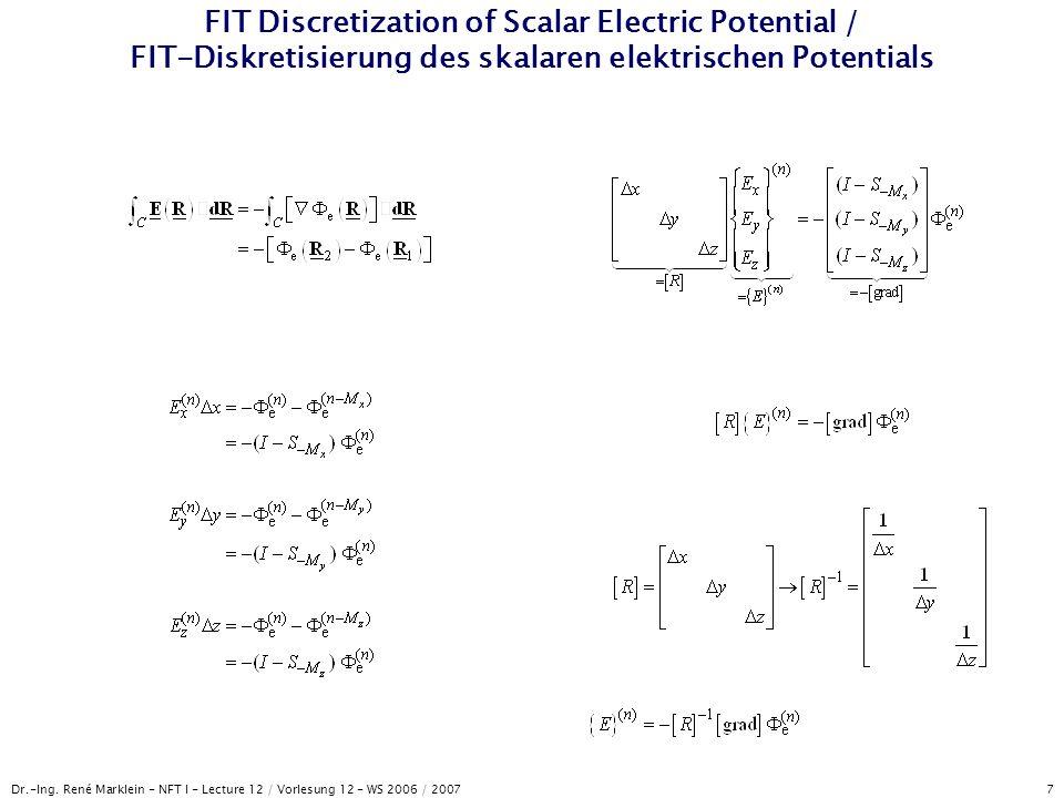 Dr.-Ing. René Marklein - NFT I - Lecture 12 / Vorlesung 12 - WS 2006 / 2007 7 FIT Discretization of Scalar Electric Potential / FIT-Diskretisierung de