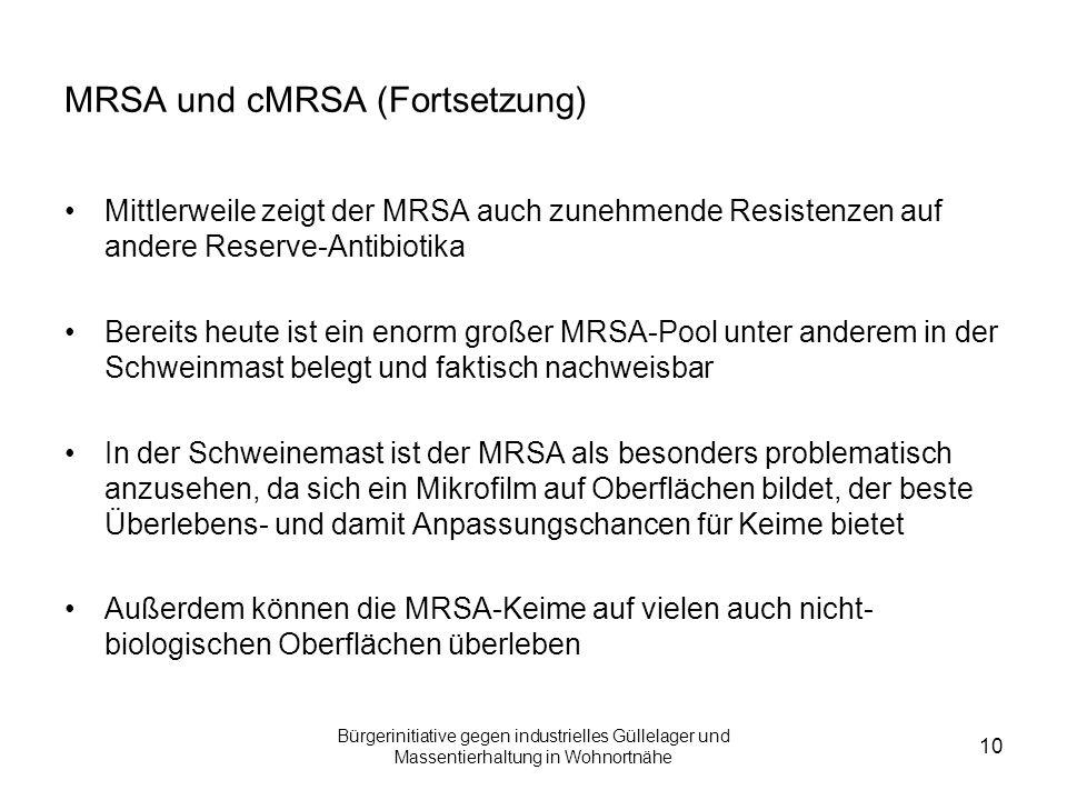 Bürgerinitiative gegen industrielles Güllelager und Massentierhaltung in Wohnortnähe 10 MRSA und cMRSA (Fortsetzung) Mittlerweile zeigt der MRSA auch