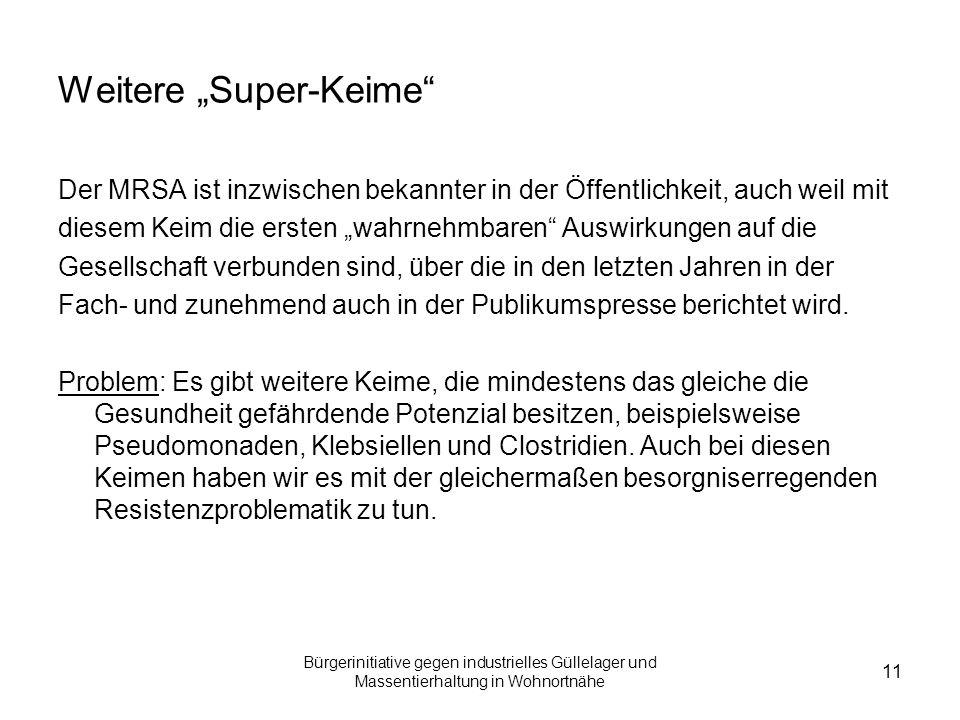 """Bürgerinitiative gegen industrielles Güllelager und Massentierhaltung in Wohnortnähe 11 Weitere """"Super-Keime"""" Der MRSA ist inzwischen bekannter in der"""