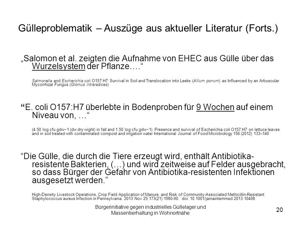 """Bürgerinitiative gegen industrielles Güllelager und Massentierhaltung in Wohnortnähe 20 """"Salomon et al. zeigten die Aufnahme von EHEC aus Gülle über d"""