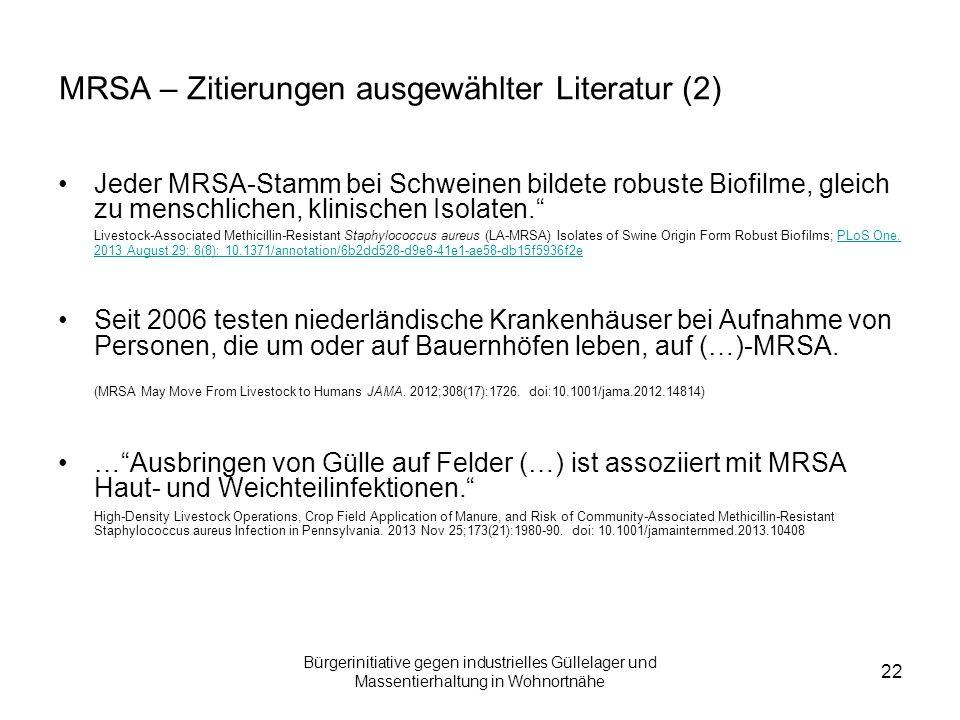 Bürgerinitiative gegen industrielles Güllelager und Massentierhaltung in Wohnortnähe 22 MRSA – Zitierungen ausgewählter Literatur (2) Jeder MRSA-Stamm